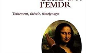 Guérir avec l'EMDR: Traitement, théorie, témoignages